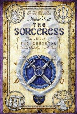 The Sorceress; The Secrets of the Immortal Nicholas Flamel